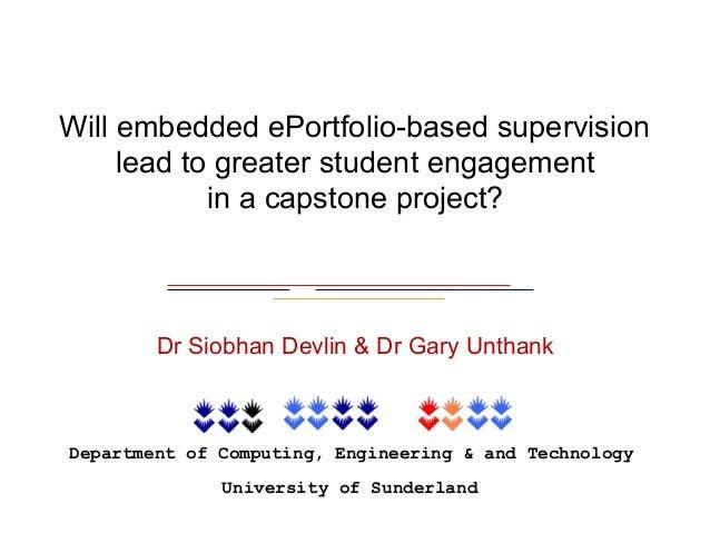 Department of Computing, Engineering & and Technology University of Sunderland Will embedded ePortfolio-based supervision ...