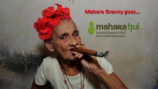 Mahara  Granny  goes…