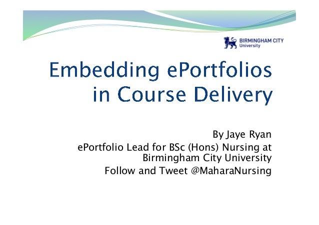 By Jaye Ryan ePortfolio Lead for BSc (Hons) Nursing at Birmingham City University Follow and Tweet @MaharaNursing