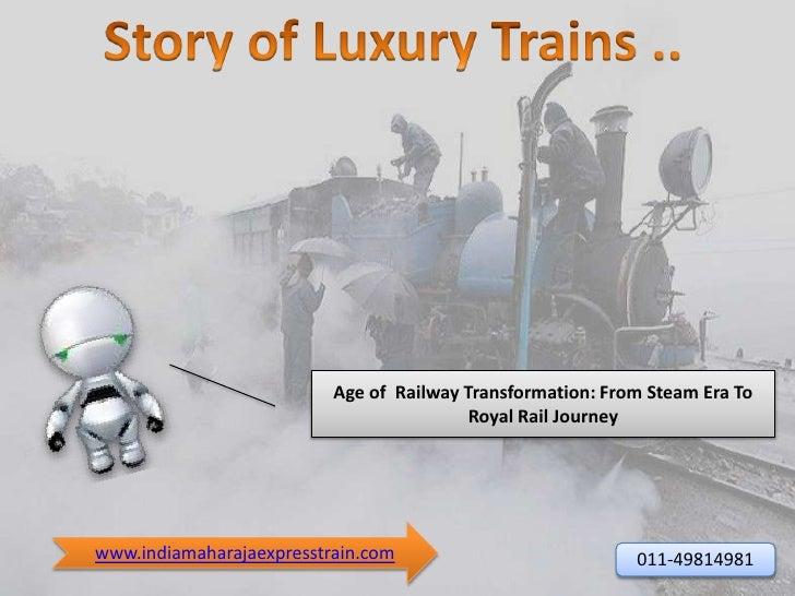 Age of Railway Transformation: From Steam Era To                                          Royal Rail Journeywww.indiamahar...