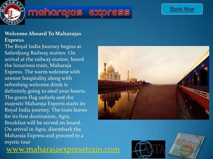 Book NowWelcome Aboard To MaharajasExpressThe Royal India Journey begins atSafardjung Railway station. Onarrival at the ra...