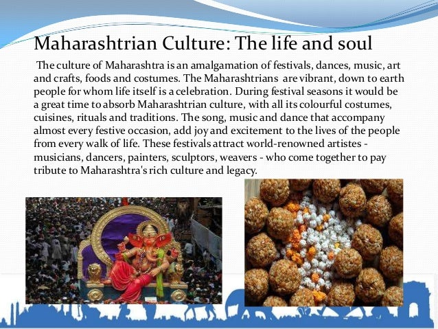 Cuisines Maharashtrian cuisine is packed with the subtly flavoured vegetarian delicacies and hot aromatic meat and fish cu...