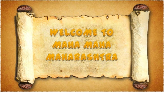 INTRODUCTION • Maharashtra is in the west part of India on the coast of the Arabian Sea. • Seven other states of India hav...