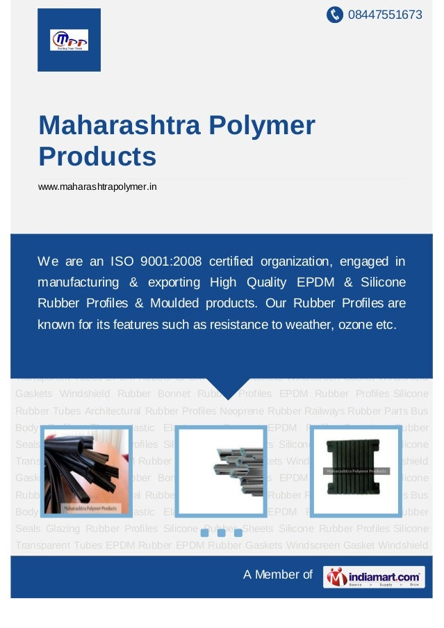 08447551673A Member ofMaharashtra PolymerProductswww.maharashtrapolymer.inArchitectural Rubber Profiles Neoprene Rubber Ra...