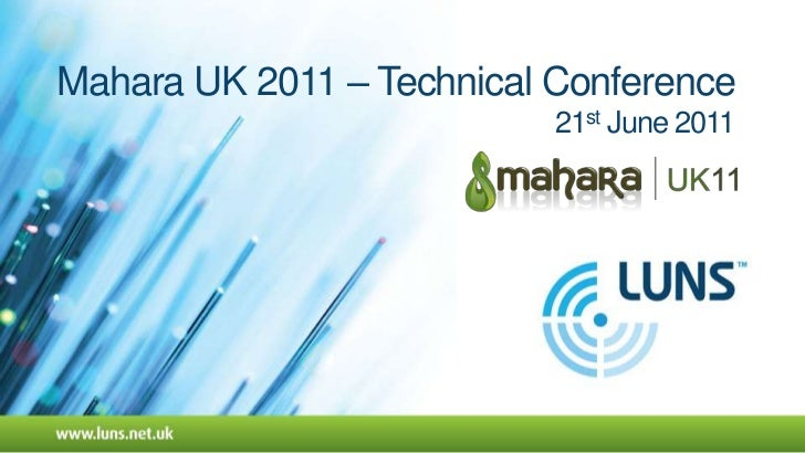 Mahara UK 2011 – Technical Conference21st June 2011<br />