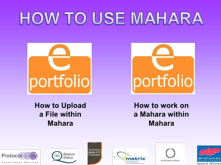 How to Upload a File within Mahara How to work on a Mahara within Mahara
