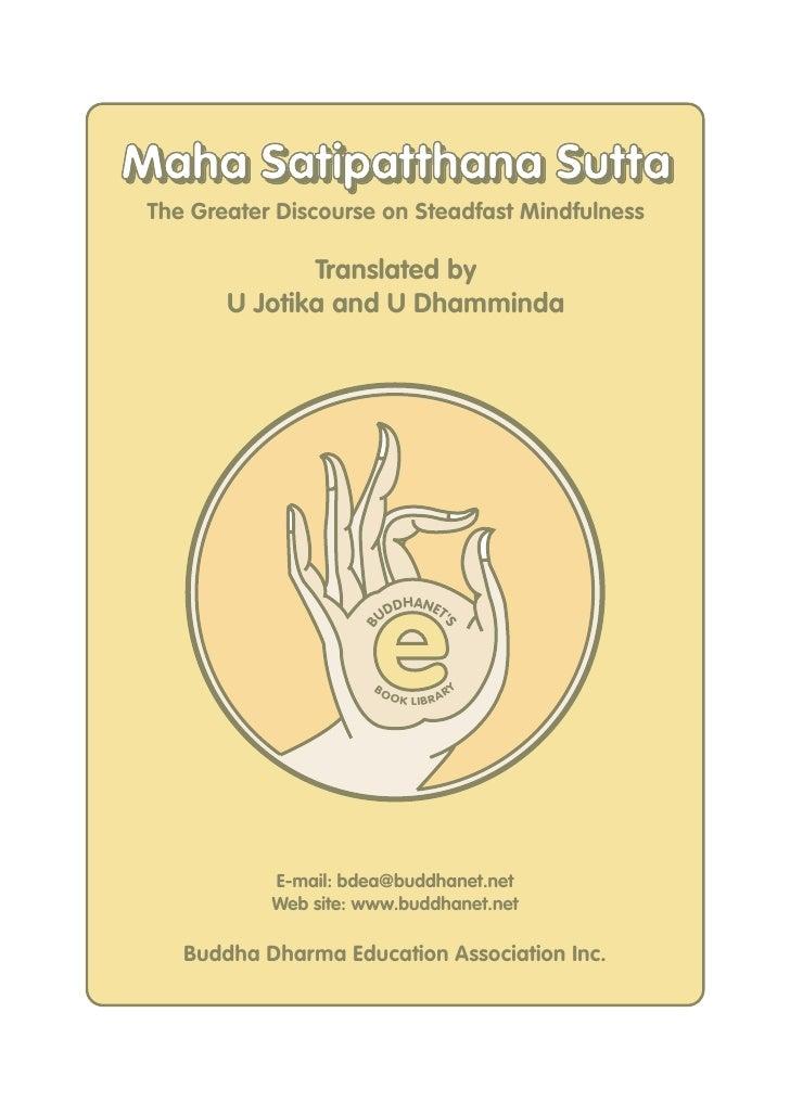Maha Satipatthana Sutta The Greater Discourse on Steadfast Mindfulness               Translated by        U Jotika and U D...