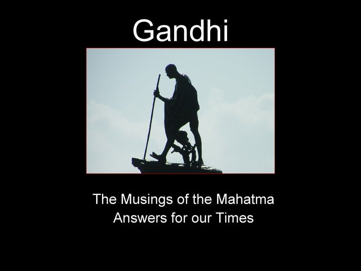 Gandhi The Musings of the Mahatma Answers for our Times