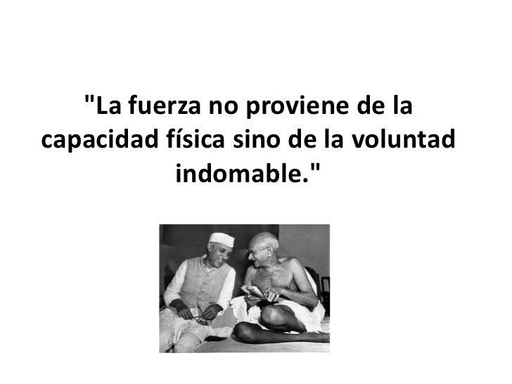 Frases Célebres de Mahatma Gandhi Slide 3