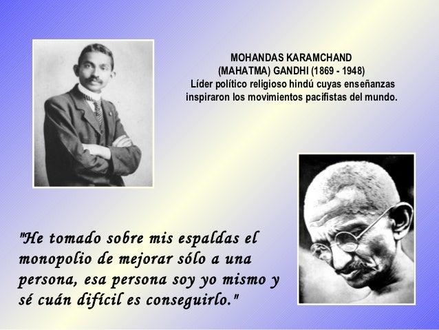 MOHANDAS KARAMCHAND                              (MAHATMA) GANDHI (1869 - 1948)                       Líder político relig...