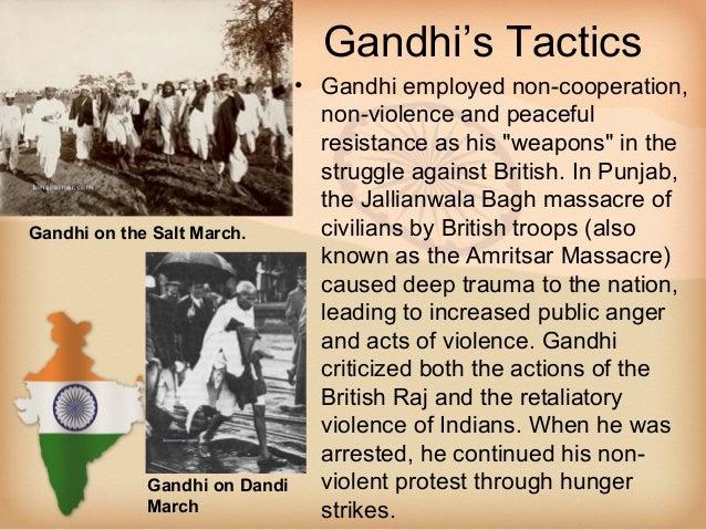 Gandhi's Tactics                             • Gandhi employed non-cooperation,                               non-violence...