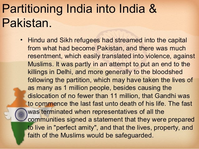 Partitioning India into India &Pakistan.   • Hindu and Sikh refugees had streamed into the capital     from what had becom...