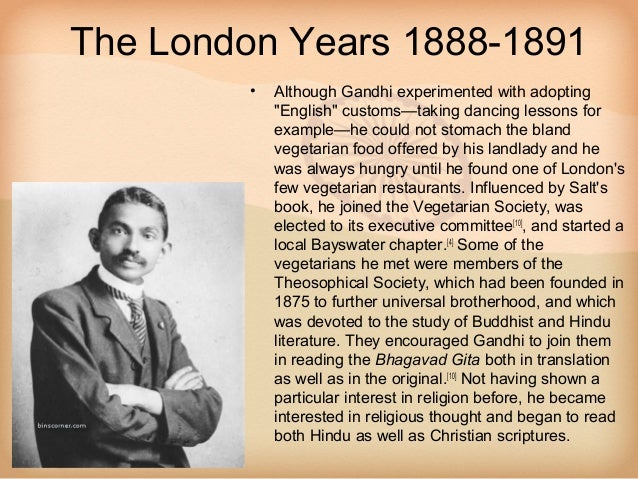 """The London Years 1888-1891         •   Although Gandhi experimented with adopting             """"English"""" customs—taking dan..."""
