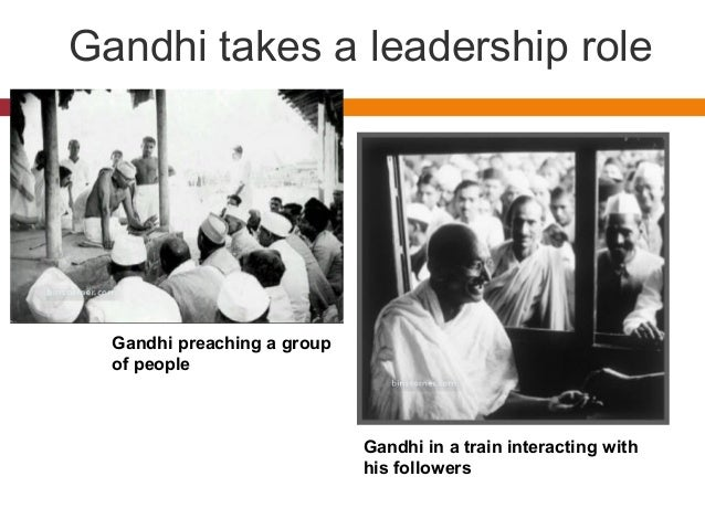 Gandhi takes a leadership role  Gandhi preaching a group  of people  Gandhi in a train interacting with  his followers