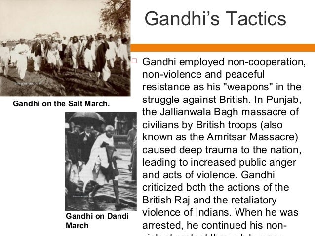 """Gandhi's Tactics   Gandhi employed non-cooperation,  non-violence and peaceful  resistance as his """"weapons"""" in the  strug..."""