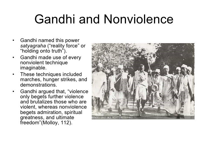 the effectiveness of mohandas gandhis nonviolent protests in unifying india Critique of nonviolent politics from mahatma gandhi to the anti  india's nonviolent  the gandhis were not wealthy mohandas grew up in crowded.