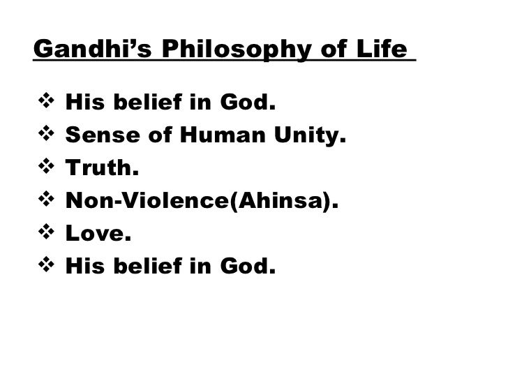 the life and beliefs of mahatma gandhi 879 quotes from mahatma gandhi: 'be the change that you wish to see in the world', 'live as if you were to die tomorrow learn as if you were to live forever', and 'an eye for an eye will only make the whole world blind'.