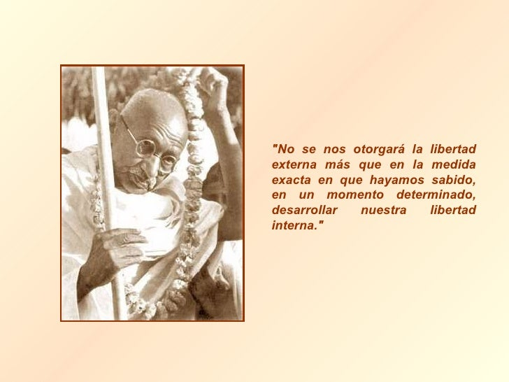 """""""No se nos otorgará la libertad externa más que en la medida exacta en que hayamos sabido, en un momento determinado,..."""