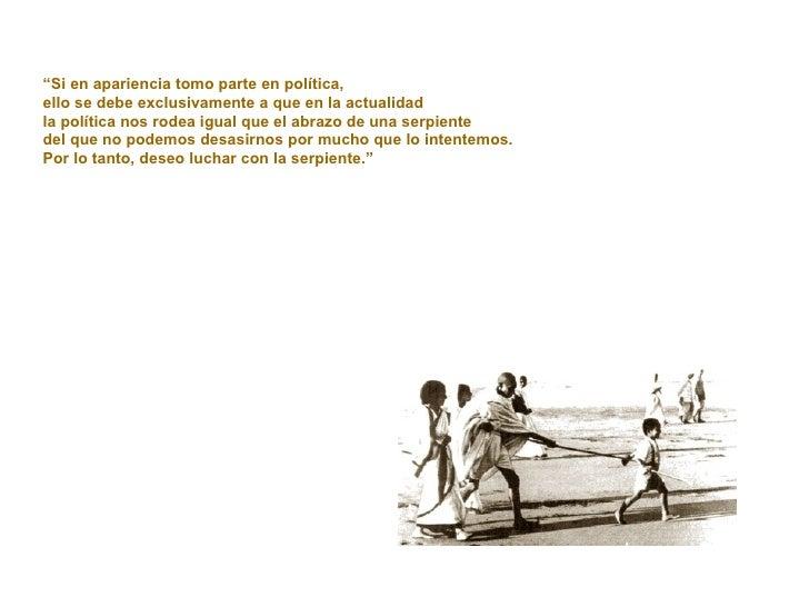 """"""" Si en apariencia tomo parte en política,  ello se debe exclusivamente a que en la actualidad  la política nos rodea igua..."""