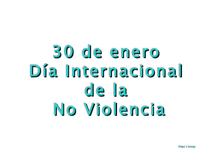 Chapa´s Design 30 de enero  Día Internacional  de la  No Violencia