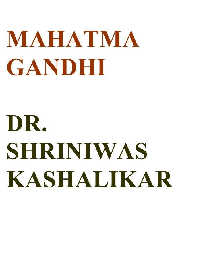 MAHATMA GANDHI  DR. SHRINIWAS KASHALIKAR