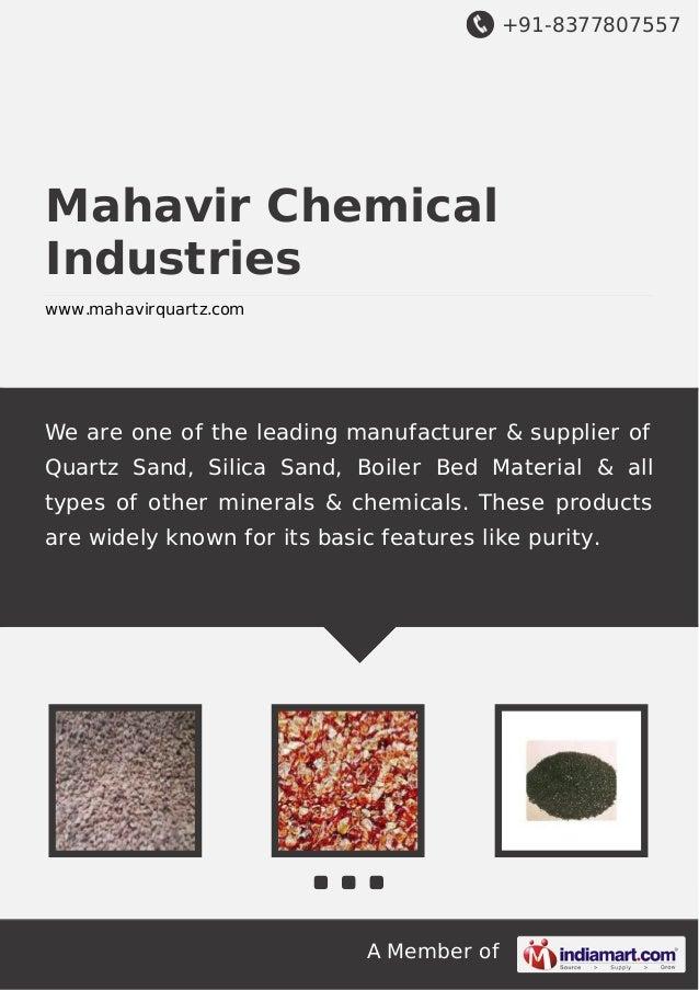 +91-8377807557 A Member of Mahavir Chemical Industries www.mahavirquartz.com We are one of the leading manufacturer & supp...