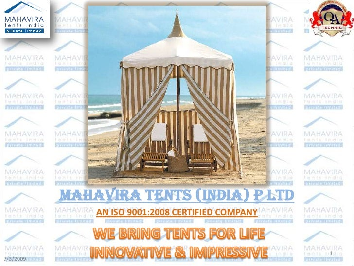 MAHAVIRA TENTS (INDIA) P LTD <br />AN ISO 9001:2008 CERTIFIED COMPANY<br />WE BRING TENTS FOR LIFE<br />INNOVATIVE & IMPRE...