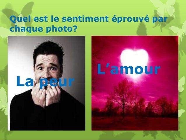 Quel est le sentiment éprouvé par chaque photo?  La peur  L'amour