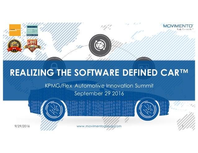 REALIZING THE SOFTWARE DEFINED CAR™ KPMG/Flex Automotive Innovation Summit September 29 2016 9/29/2016 www.movimentogroup....