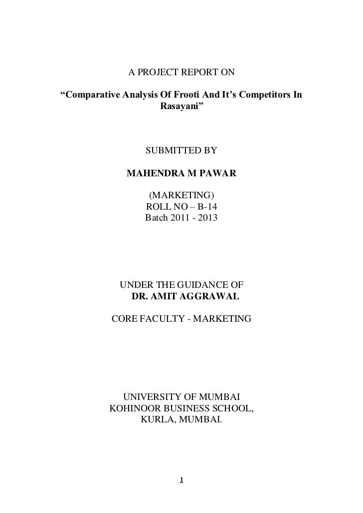 "A PROJECT REPORT ON""Comparative Analysis Of Frooti And It's Competitors In                      Rasayani""                 ..."