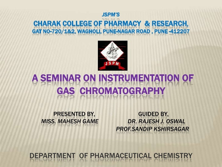 JSPM'SCHARAK COLLEGE OF PHARMACY & RESEARCH,GAT NO-720/1&2, WAGHOLI, PUNE-NAGAR ROAD , PUNE -412207A SEMINAR ON INSTRUMENT...
