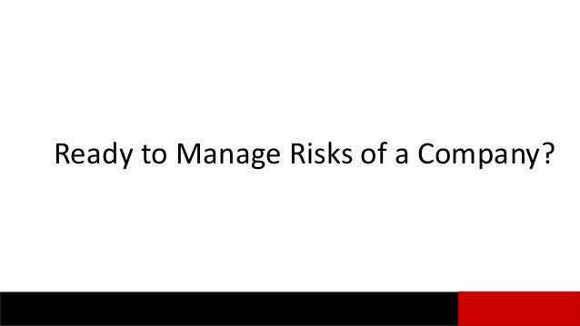 Ready to Manage Risks of a Company? 18