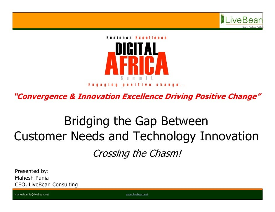 """Convergence & Innovation Excellence Driving Positive Change""          Bridging the Gap Between Customer Needs and Technol..."