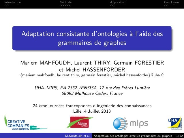 Introduction M´ethode Application Conclusion Adaptation consistante d'ontologies `a l'aide des grammaires de graphes Marie...