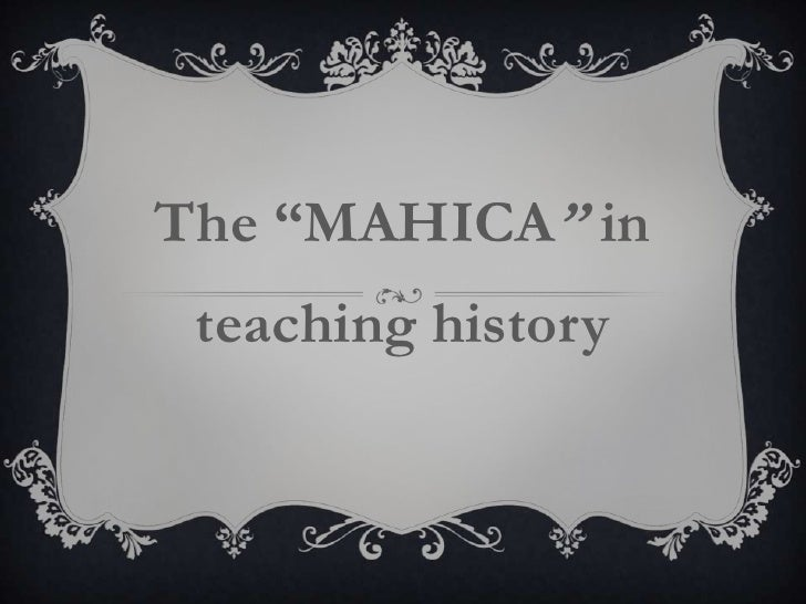 "The ""MAHICA"" in teaching history"