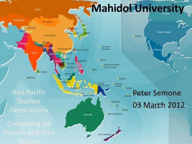 Mahidol University  Asia Pacific               Peter Semone    Tourism                             03 March 2012  Destinat...