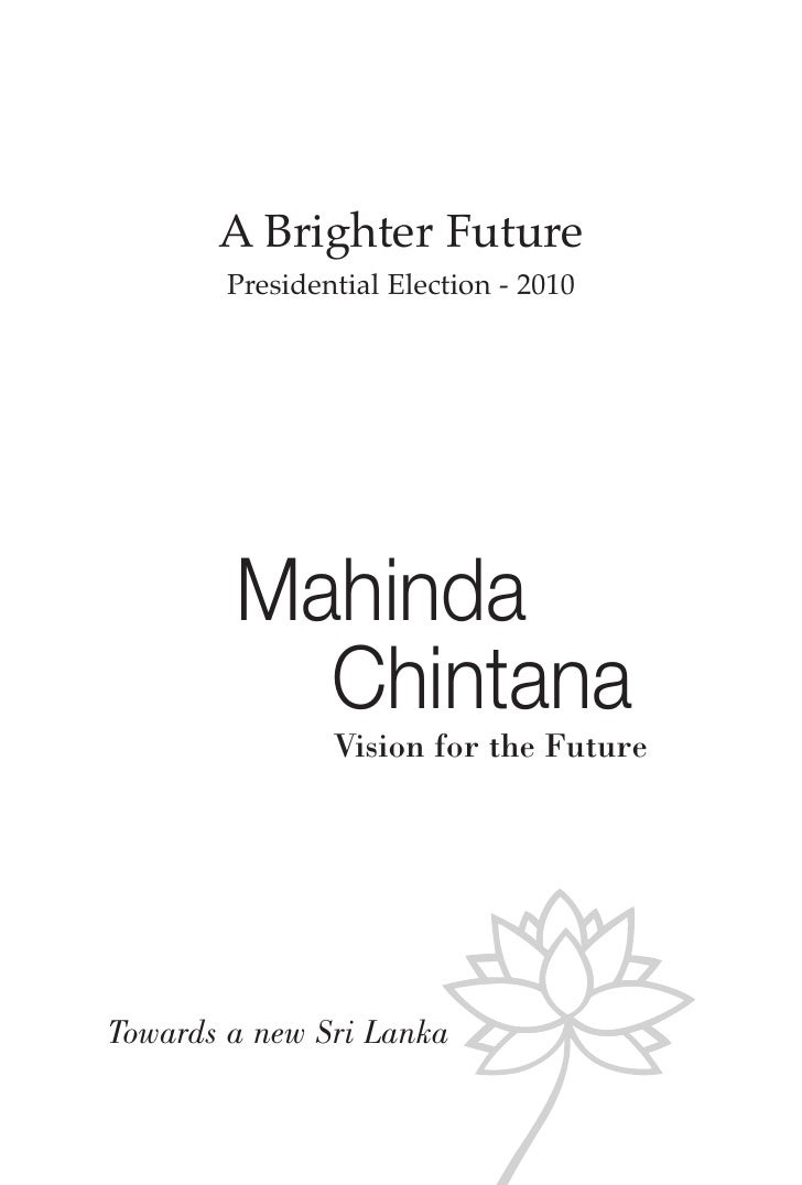 A Brighter Future         Presidential Election - 2010             Mahinda           Chintana                 Vision for t...