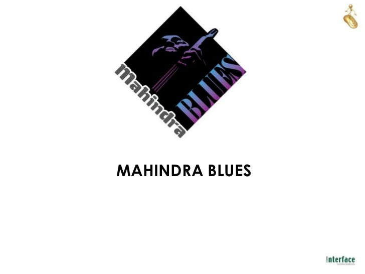MAHINDRA BLUES