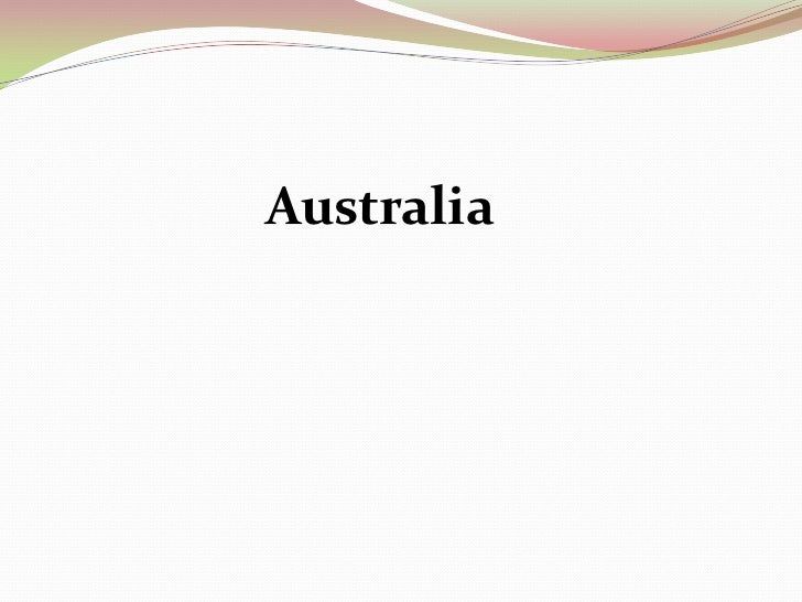 Australia Geography Australia boasts of diverse geographical features. On one hand the snow covered peaks of Tasmania. ...