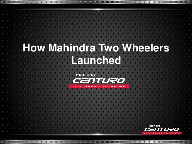 How Mahindra Two Wheelers Launched