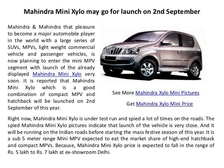 Mahindra Mini Xylo may go for launch on 2nd SeptemberMahindra & Mahindra that pleasureto become a major automobile playeri...