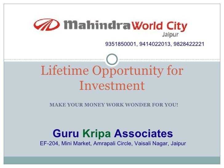 MAKE YOUR MONEY WORK WONDER FOR YOU! Lifetime Opportunity for Investment Guru   Kripa  Associates EF-204, Mini Market, Amr...