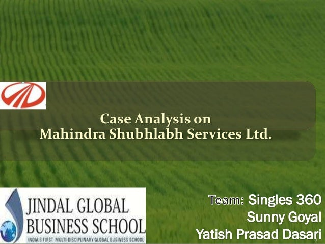Case Analysis onMahindra Shubhlabh Services Ltd.                                   1