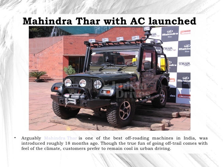 Mahindra Thar with AC launched    Arguably Mahindra Thar is one of the best off-roading machines in India, was    introdu...