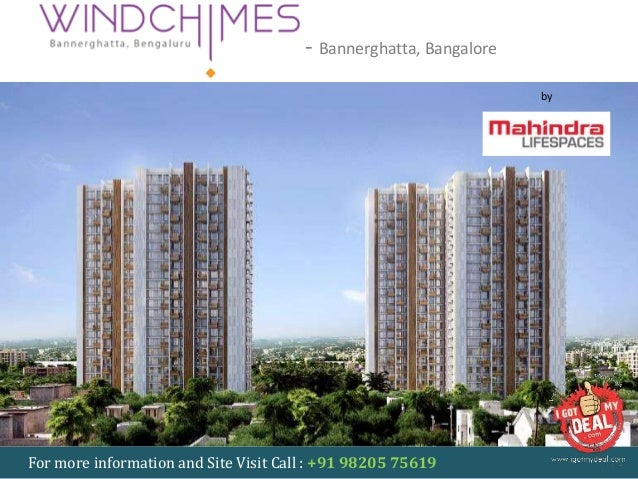 MAHINDRA WINDCHIMES - Bannerghatta, Bangalore For more information and Site Visit Call : +91 98205 75619 by Mahindra Lifes...