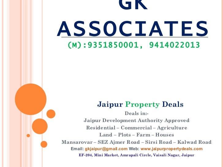 GKASSOCIATES (M):9351850001, 9414022013               Jaipur Property Deals                       Deals in:-       Jaipur ...