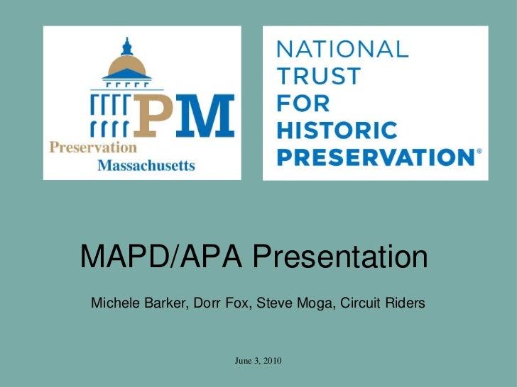 MAPD/APA PresentationMichele Barker, Dorr Fox, Steve Moga, Circuit Riders                      June 3, 2010
