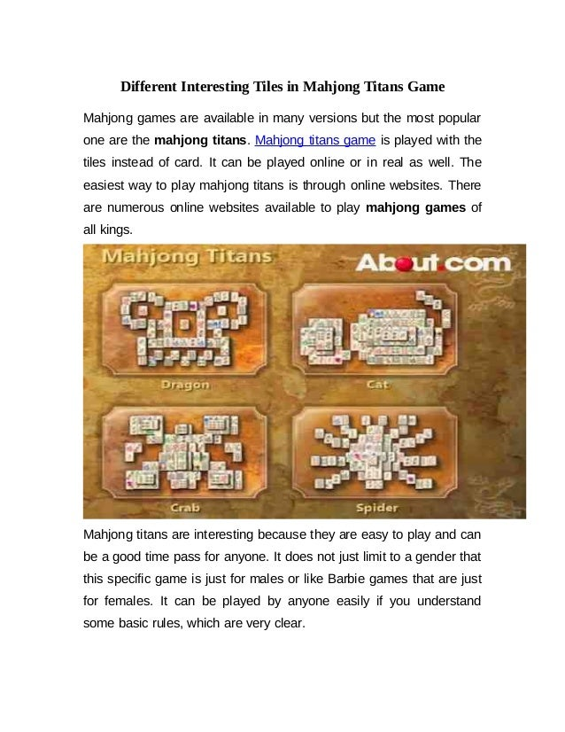 Different Interesting Tiles in Mahjong Titans Game Mahjong games are available in many versions but the most popular one a...