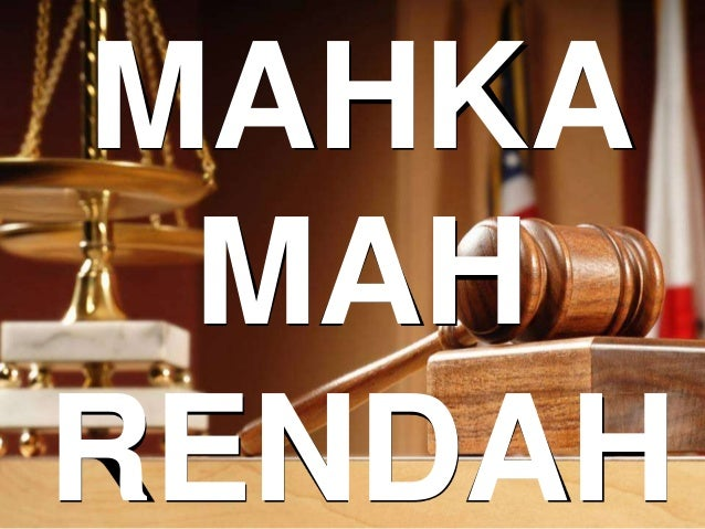 MAHKA MAH RENDAH