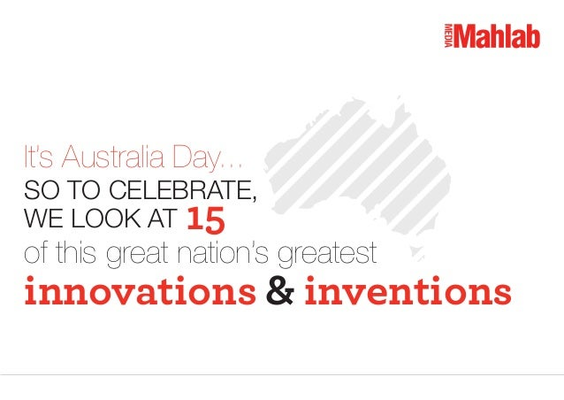 It's Australia Day... SO TO CELEBRATE, WE LOOK AT  15  of this great nation's greatest  innovations & inventions